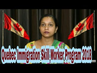 Quebec Immigration Skill Worker Program 2018