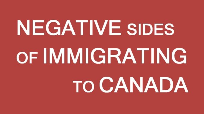 Negative side of immigration to Canada. Be prepared. LP Group