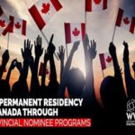 Canada PNPs - a leading pathway to Canadian permanent residence for skilled foreign workers