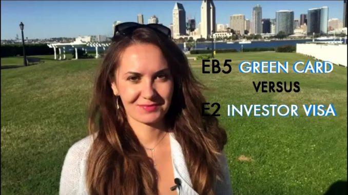 EB5 Green Card vs E2 Investor Visa