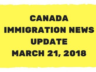 Canada Immigration News Update March 21, 2018