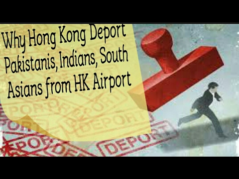 why does Hong Kong Immigration deport people  from airport ? in Urdu/hindi